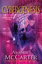 Cybergenesis ebook by Amanda McCarter
