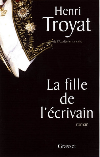 La fille de l'écrivain ebook by Henri Troyat