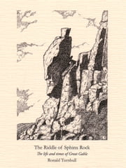 The Riddle of Sphinx Rock - The life and times of Great Gable ebook by Ronald Turnbull,Colin Brash