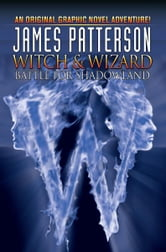 Witch and Wizard: Battle for Shadowland ebook by Dara Naraghi, Victor Santos, J.K. Woodward