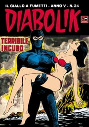 DIABOLIK (74): Terribile incubo ebook by Angela e Luciana Giussani