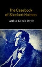 The Casebook of Sherlock Holmes #8 ebook by Arthur Conan Doyle
