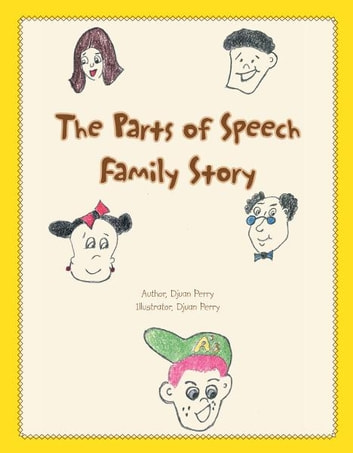 The Parts of Speech Family Story ebook by Djuan Perry