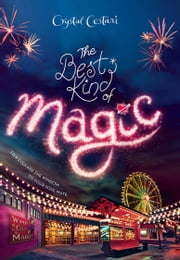 Windy City Magic, Book 1: The Best Kind of Magic ebook de Crystal Cestari