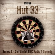 Hut 33: The Complete Series 1-3 - The hit BBC Radio 4 comedy audiobook by James Cary