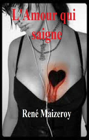 L'Amour qui saigne ebook by RENE MAIZEROY