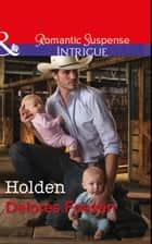 Holden (Mills & Boon Intrigue) (The Lawmen of Silver Creek Ranch, Book 10) ebook by Delores Fossen