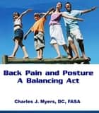 Back Pain and Posture-A Balancing Act ebook by Charles Myers