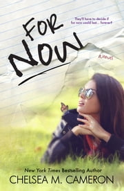 For Now (Rules of Love, Book Two) ebook by Chelsea M. Cameron
