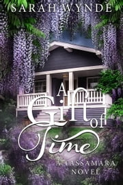 A Gift of Time ebook by Sarah Wynde