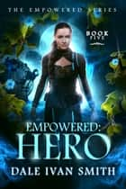 Empowered: Hero ebook by Dale Ivan Smith