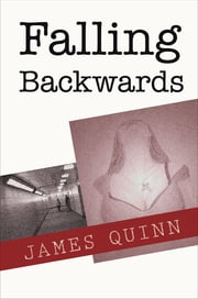 Falling Backwards ebook by James Quinn