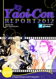 My Yaoi-Con 2012 Report ebook by Uki Ogasawara