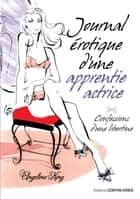 Journal érotique d'une apprentie actrice ebook by Angelina King