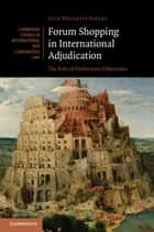 Forum Shopping in International Adjudication ebook by Luiz Eduardo Salles