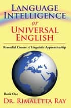 Language Intelligence or Universal English ebook by Dr. Rimaletta Ray