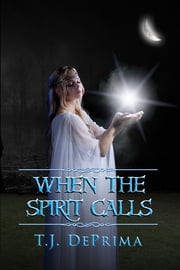 When the Spirit Calls ebook by Thomas DePrima