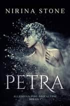Petra - Allendian Post-Apocalypse Series 1 eBook by Nirina Stone