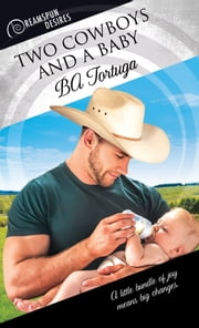 Two Cowboys and a Baby ebook by BA Tortuga