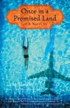 Once in a Promised Land - A Novel ebook by Laila Halaby