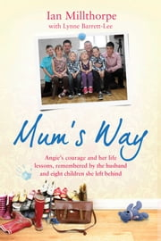 Mum's Way ebook by Ian Millthorpe, Lynne Barrett-Lee