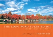 The Long Road Turns to Joy - A Guide to Walking Meditation ebook by Thich Nhat Hanh