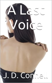 A Last Voice ebook by J. D. Connell