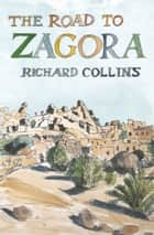 Road to Zagora ebook by Richard Collins