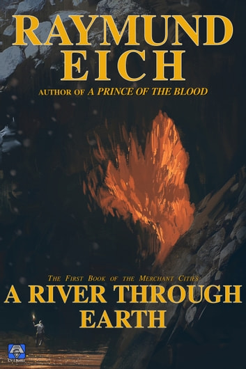 A River Through Earth ebook by Raymund Eich