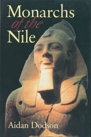 Monarchs of the Nile ebook by Aidan Dodson