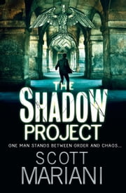 The Shadow Project (Ben Hope, Book 5) ebook by Scott Mariani