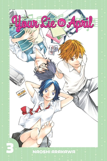 Your Lie in April - Volume 3 ebook by Naoshi Arakawa