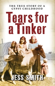 Tears for a Tinker - Jessie's Journey Concludes ebook by Jess Smith