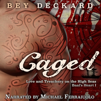Caged: Love and Treachery on the High Seas audiobook by Bey Deckard