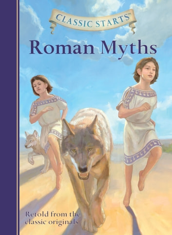 Classic Starts®: Roman Myths ebook by Diane Namm