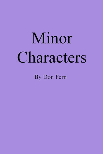 Minor Characters ebook by Don Fern