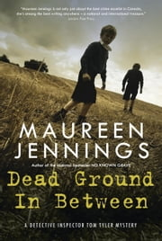 Dead Ground in Between ebook by Maureen Jennings