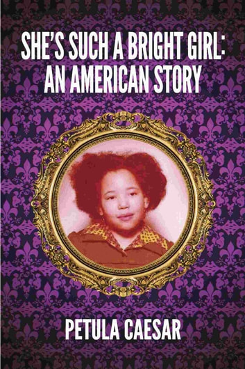 She's Such A Bright Girl: An American Story ebook by Petula Caesar