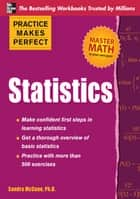 Practice Makes Perfect Statistics ebook by Sandra McCune