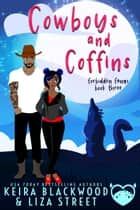Cowboys and Coffins ebook by Keira Blackwood, Liza Street