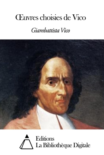 Œuvres choisies de Vico ebook by Giambattista Vico