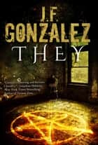 They ebook by J. F. Gonzalez