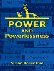 Power and Powerlessness ebook by Rosenthal,Susan