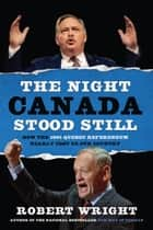The Night Canada Stood Still ebook by Robert Wright