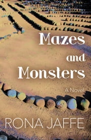 Mazes and Monsters - A Novel ebook by Rona Jaffe