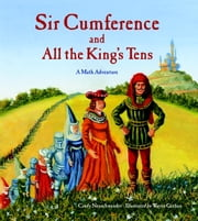 Sir Cumference and All the King's Tens ebook by Kobo.Web.Store.Products.Fields.ContributorFieldViewModel