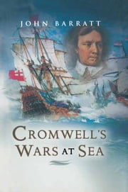 Cromwell's Wars at Sea ebook by John Barratt