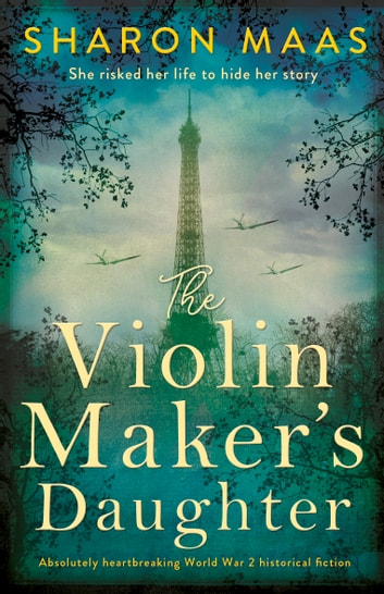 The Violin Maker's Daughter - Absolutely heartbreaking World War 2 historical fiction ebook by Sharon Maas