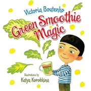Green Smoothie Magic ebook by Victoria Boutenko