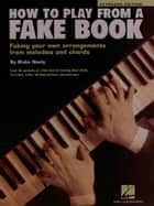 How to Play from a Fake Book (Music Instruction) ebook by